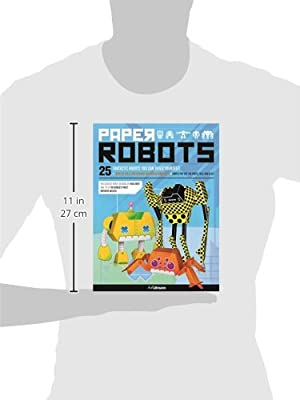 Paper Robots 25 Fantastic Robots You Can Build Yourself