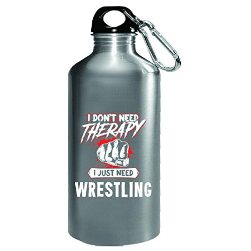 Don't Need Therapy Just Need Wrestling Funny Mma Gift - Water Bottle by My Family Tee