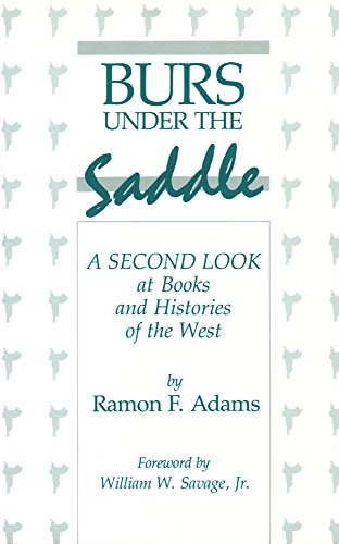 Burs Under the Saddle: A Second Look at Books and Histories of the West
