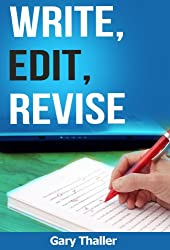 Write, Edit, Revise: Learn Writing Skills, Editing Techniques, and Revising Skills