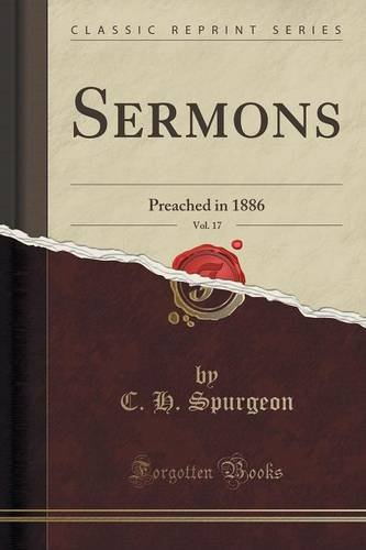 Download Sermons, Vol. 17: Preached in 1886 (Classic Reprint) PDF