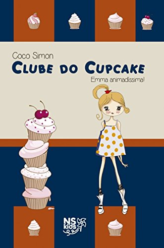 Clube do Cupcake - Emma Animadíssima! (Volume 7)