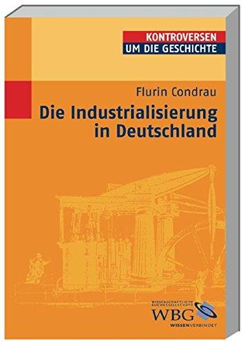 Die Industrialisierung in Deutschland (Kontroversen um die Geschichte)