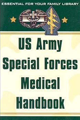 US Army Special Forces Medical Handbook: United States Army Institute for Military Assistance US Army