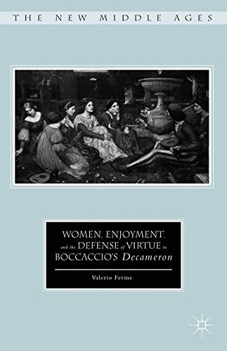 Women, Enjoyment, and the Defense of Virtue in Boccaccio's Decameron (The New Middle Ages)