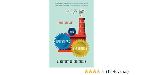 Amazon the relentless revolution a history of capitalism amazon the relentless revolution a history of capitalism norton paperback ebook joyce appleby kindle store fandeluxe Images