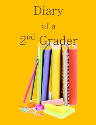 Download Diary of a 2nd Grader: A Writing and Drawing Diary for Your 2nd Grader pdf epub