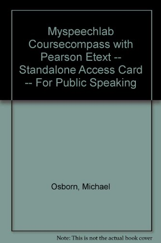 MySpeechLab CourseCompass with Pearson eText -- Standalone Access Card -- for Public Speaking  (8th Edition)