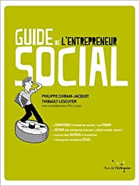 Le Guide de l'entrepreneur social par Philippe Chibani-Jacquot
