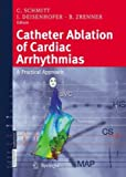 Catheter Ablation of Cardiac Arrhythmias : A Practical Approach, , 3798515751