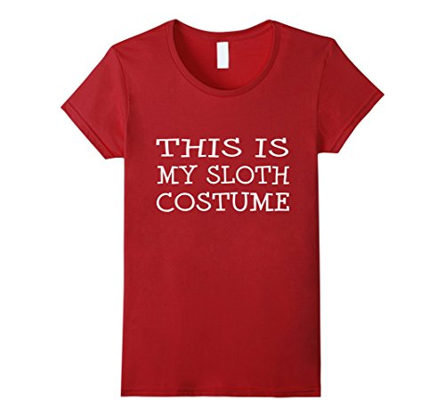 Womens This is My Sloth Costume T-Shirt Last Minute Halloween Party Small (Last Minute Halloween Costumes For Women Homemade)