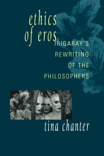 Ethics of Eros: Irigaray