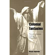 Colonial Fantasies: Towards a Feminist Reading of Orientalism
