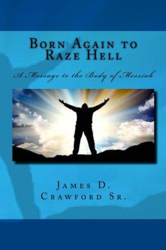 Born again to raze hell