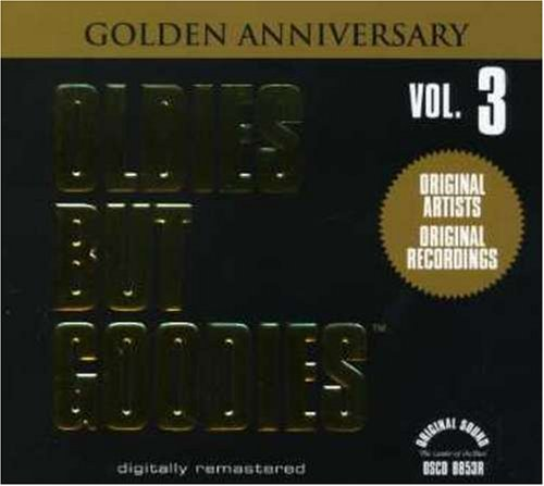 Oldies But Goodies 3: Golden Anniversary by Unknown