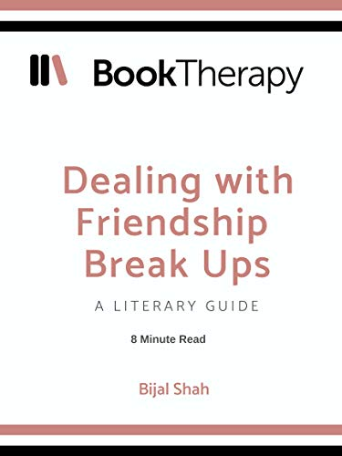 Dealing with Friendship Break Ups: A Literary Guide (Book Therapy)