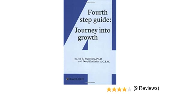 Fourth Step Guide: Journey Into Growth: Daryl Kosloskie A.C.S.W. ...