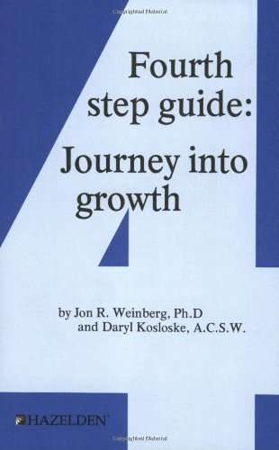Fourth Step Guide: Journey Into Growth 4th Step