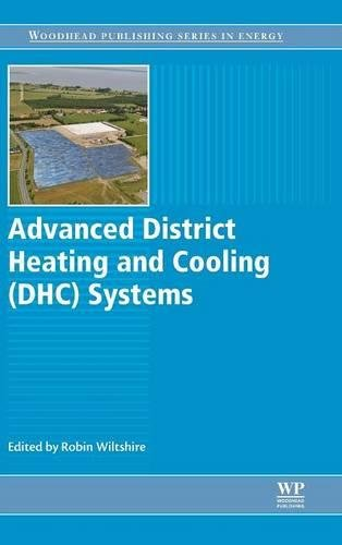 Advanced District Heating and Cooling (DHC) Systems (Woodhead Publishing Series in Energy) by Wiltshire Robin