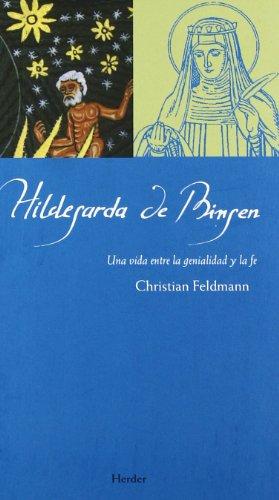 Descargar Libro Hildegarda De Bingen: Una Vida Entre La Genialidad Y La Fe Christian Feldmann