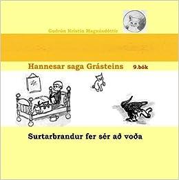 Hannesar saga Gr??steins, 9. b??k: Surtarbrandur fer s??r a?? vo??a (Icelandic Edition) by Gu??r??n Krist??n Magn??sd??ttir (2010-09-23)