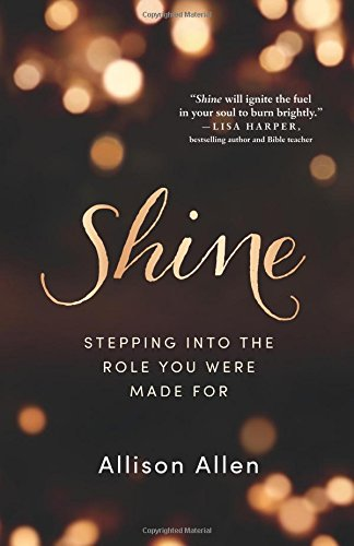 Shine: Stepping into the Role You Were Made - Dallas Allen Outlet