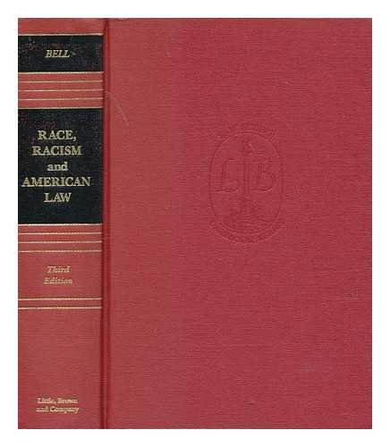 Race, Racism and American Law (Law School Casebook Series)