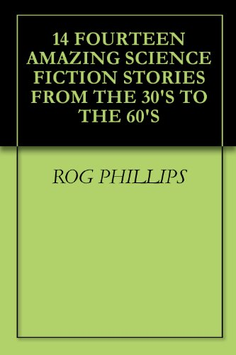 14 FOURTEEN AMAZING SCIENCE FICTION STORIES FROM THE 30'S TO THE 60'S