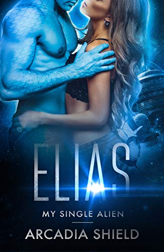 Elias (My Single Alien - sci-fi romance adventure Book 6)