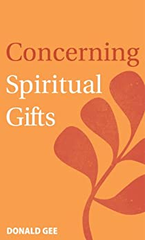 Concerning Spiritual Gifts by [Gee, Donald]