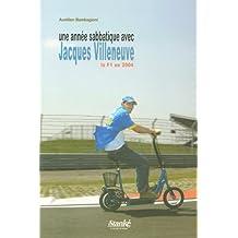 Une année sabbatique avec Jacques Villeneuve: La F1 en 2004