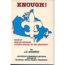 Enough! (Enough French, Enough Quebec) - Wake Up English Canada! Enough of This Absurdity!