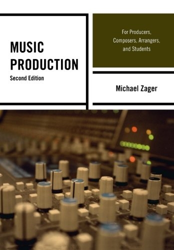 Music Production: For Producers, Composers, Arrangers,...
