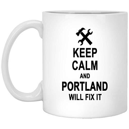 Keep Calm And Portland Will Fix It Coffee Mug Large - Anniversary Birthday Gag Gifts for Portland Men Women - Halloween Christmas Gift Ceramic Mug Tea Cup White 11 Oz