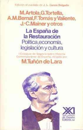 La España de la Restauración: Política, economía, legislación y ...