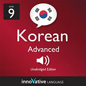 Learn Korean - Level 9: Advanced Korean, Volume 2: Lessons 1-25 Audiobook