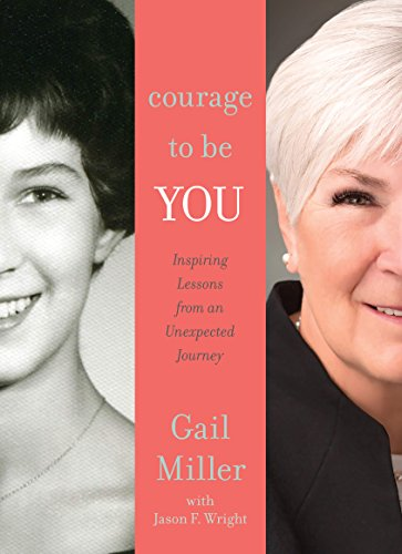 Courage to Be You: Inspiring Lessons from an Unexpected Journey