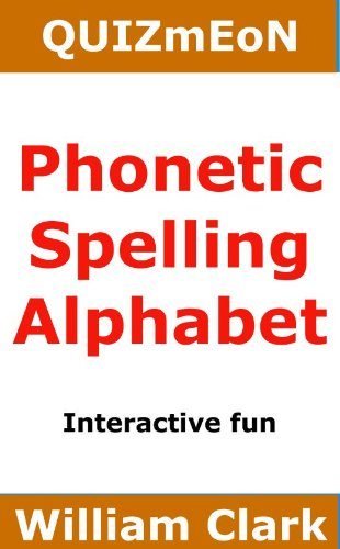 Phonetic Spelling Alphabet (Quiz Me On Book 5) - Kindle edition by