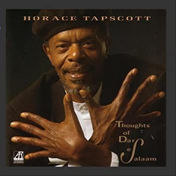 Thoughts Of Dar Es Salaam by Horace Tapscott - Amazon com Music