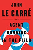 Book cover from Agent Running in the Field: A Novel by John le Carré
