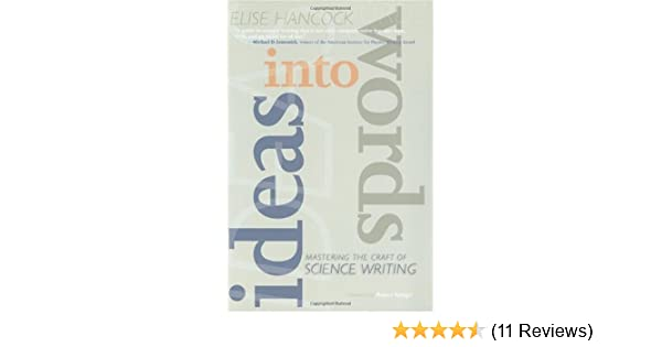 Ideas Into Words Mastering The Craft Of Science Writing Kindle