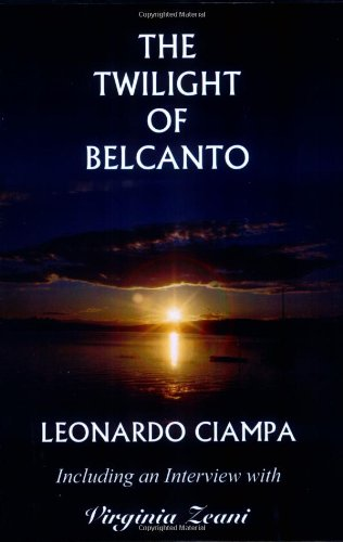 Download The Twilight of Belcanto: Including an Interview with Virginia Zeani ebook