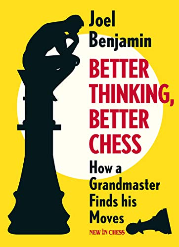 Better Thinking, Better Chess: How a Grandmaster Finds his Moves