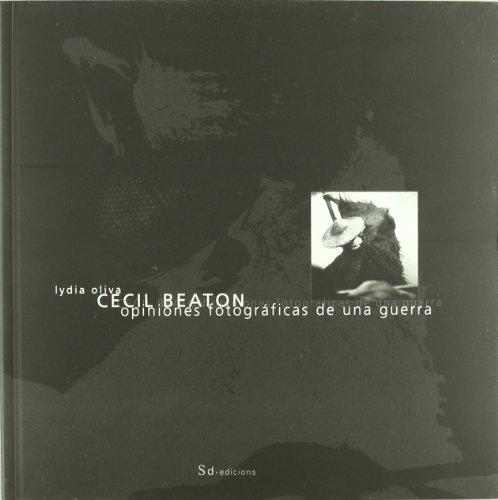 Descargar Libro Cecil Beaton Opiniones Fotográficas De Una Guerra Lydia Oliva