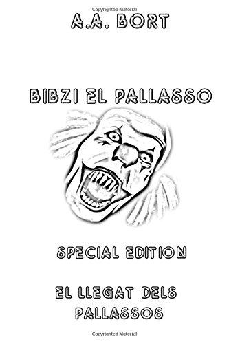 Descargar Libro Bibzi El Pallasso El Llegat Dels Pallassos Special Edition A.a. Bort