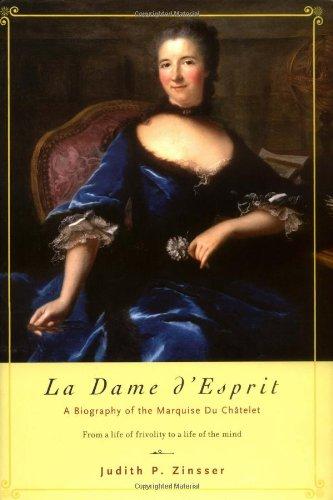 Download La Dame d'Esprit: A Biography of Marquise Du Chatelet pdf epub