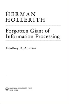 Book Herman Hollerith, Forgotten Giant of Information Processing: Forgotten Giant of Information Processing by Geoffrey D. Austrian (2016-02-06)