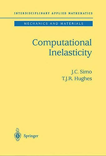 Computational Inelasticity (Interdisciplinary Applied Mathematics) (v. 7) by Springer