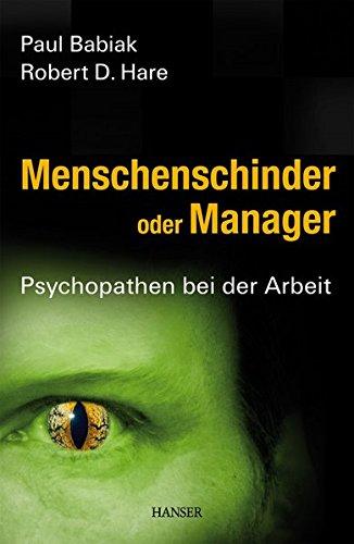 Menschenschinder oder Manager: Psychopathen bei der Arbeit