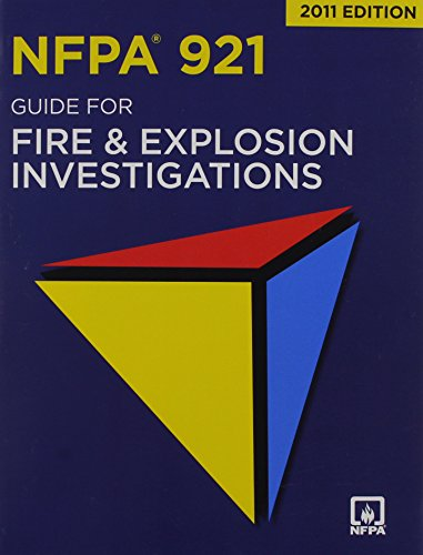 NFPA 921: Guide for Fire and Explosion Investigations,...